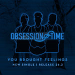 ObsessionOfTime-YouBroughtFeelings-PRE